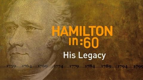 Great Performances -- S44 Ep2: Hamilton in :60: His Legacy