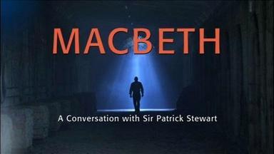 Macbeth: A Conversation with Sir Patrick Stewart