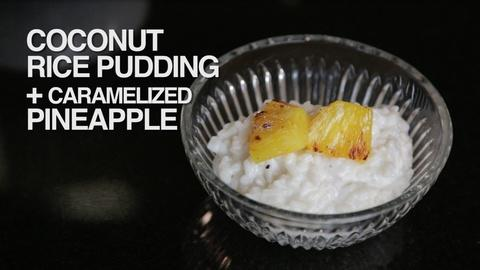 How Does It Grow -- Coconut Rice Pudding with Caramelized Pineapple