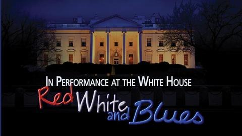 In Performance at The White House -- Red White and Blues