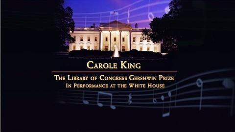In Performance at The White House -- Carole King: Library of Congress Gershwin Prize