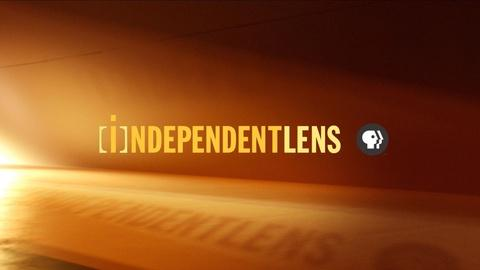 Independent Lens -- S13: Independent Lens Launches Its Tenth Season