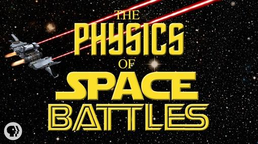 It's Okay to Be Smart : The Physics of Space Battles