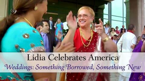Lidia Celebrates America -- Weddings: Something Borrowed, Something New - Preview