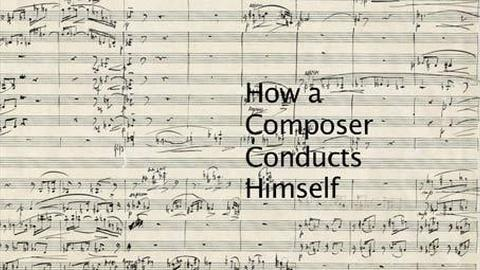 Live From Lincoln Center -- S36 Ep3: How A Composer Conducts Himself