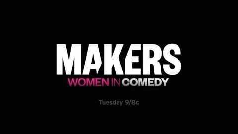 Makers: Women Who Make America -- S2 Ep1: Makers Women in Comedy Promo
