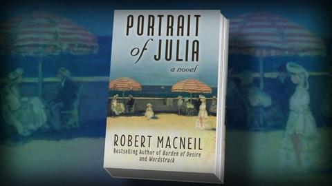 PBS NewsHour -- For 'Portrait of Julia,' Robert MacNeil paints art-full tale