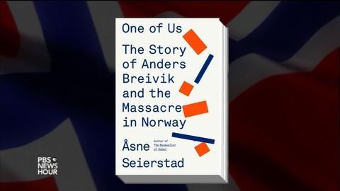 PBS NewsHour -- Author examines story behind Norway's shocking massacre