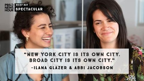 PBS NewsHour -- Abbi Jacobson and Ilana Glazer recount rise of 'Broad City'