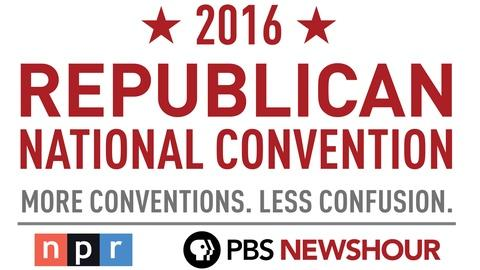 PBS NewsHour -- PBS NewsHour/NPR RNC Special - Day 2