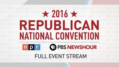 PBS NewsHour/NPR RNC Special - Day 3