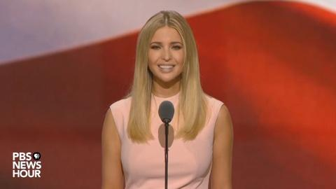 PBS NewsHour -- Watch Ivanka Trump's full speech at the 2016 RNC