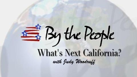 PBS NewsHour -- By The People: What's Next California?