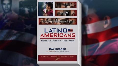 PBS NewsHour -- How Latino Americans Shaped the U.S., Fought for Acceptance