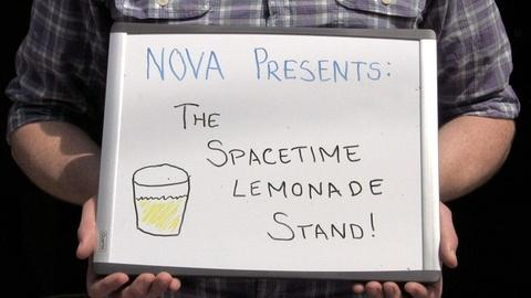 NOVA -- The Spacetime Lemonade Stand
