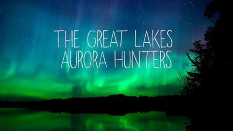 PBS Online Film Festival -- S2015 Ep15: 2015 Festival | Great Lakes Aurora Hunters