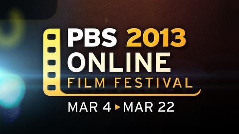 PBS Online Film Festival -- 2013 | Film Festival Trailer