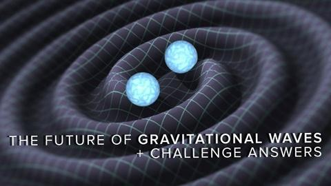 PBS Space Time -- The Future of Gravitational Waves