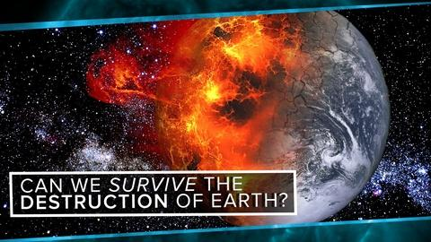 PBS Space Time -- Can We Survive the Destruction of the Earth?