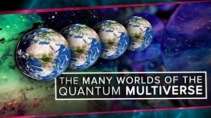 PBS Space Time -- The Many Worlds of the Quantum Multiverse