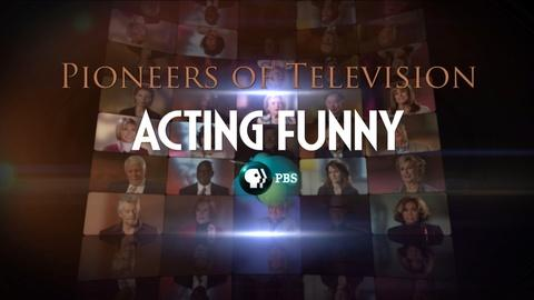 Pioneers of Television -- S4 Ep4: Acting Funny Preview