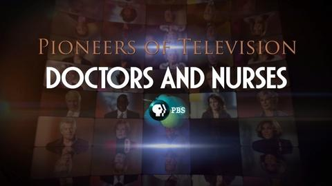 Pioneers of Television -- S4 Ep2: Doctors and Nurses Preview