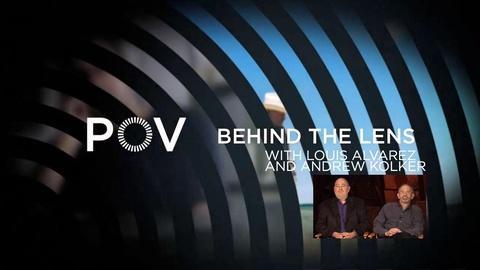POV -- S1 Ep1: Filmmaker Interview: Louis Alvarez and Andrew Kolker