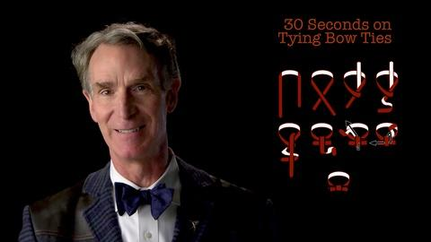 S2014 E19: Bill Nye: 30 Seconds on Tying Bow Ties