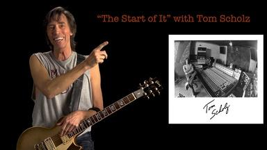Tom Scholz: The Start of It