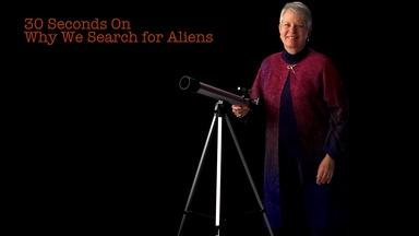Jill Tarter: 30 Seconds On Why We Search For Aliens