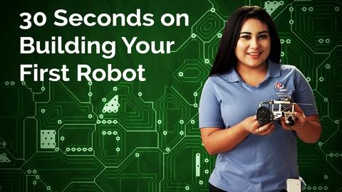 Cynthia Erenas: 30 Seconds on Building Your First Robot