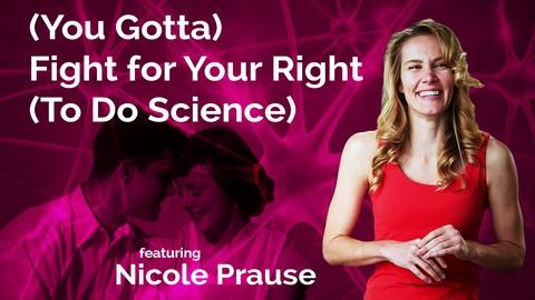S2016 E23: Nicole Prause: You Gotta Fight for Your Right to do Science