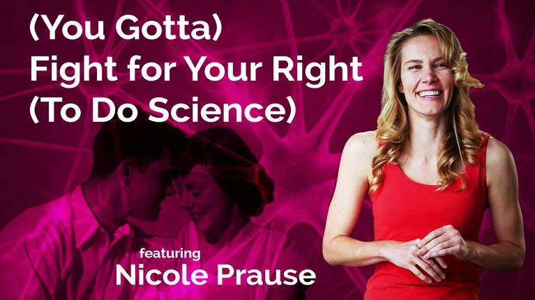 Secret Life of Scientists and Engineers: Nicole Prause: You Gotta Fight for Your Right to do Science