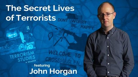 John Horgan: The Secret Life of Terrorists