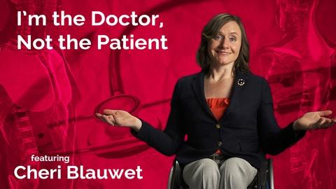 Secret Life of Scientists and Engineers -- Cheri Blauwet: I'm the Doctor, Not the Patient