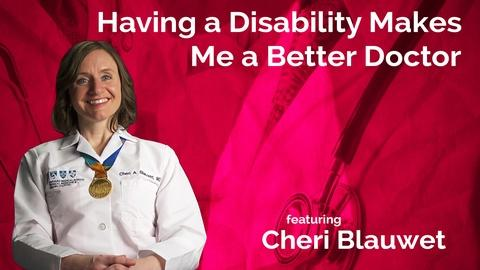 Cheri Blauwet: Having a Disability Makes Me a Better Doctor