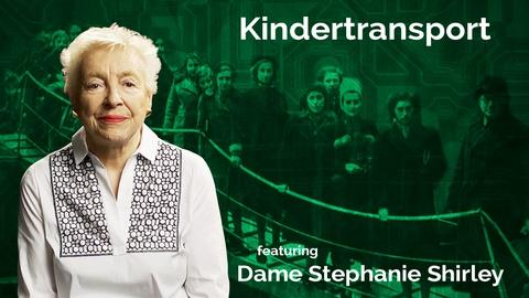 Secret Life of Scientists and Engineers -- Dame Stephanie Shirley: Kindertransport