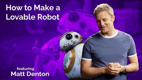 Matt Denton: How to Make a Lovable Robot