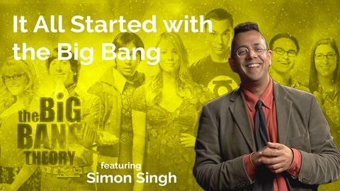 Secret Life of Scientists and Engineers -- Simon Singh: It All Started with the Big Bang