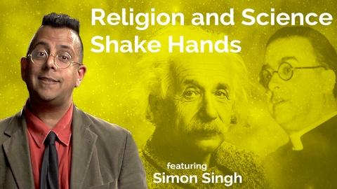 Secret Life of Scientists and Engineers -- Simon Singh: Science and Religion Shake Hands