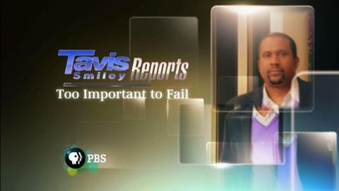 Tavis Smiley -- Too Important to Fail Promo Clip