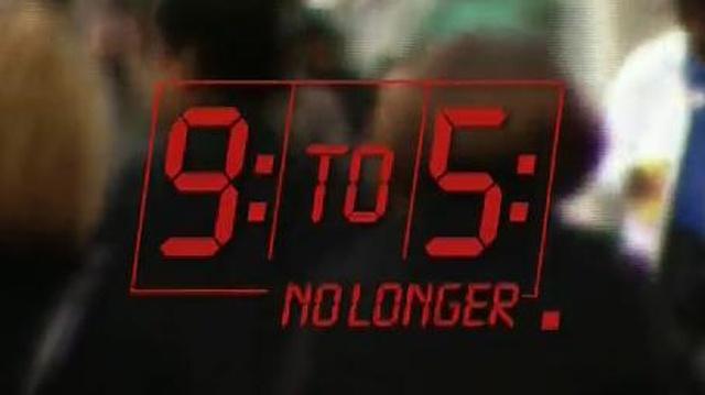 9 to 5 No Longer