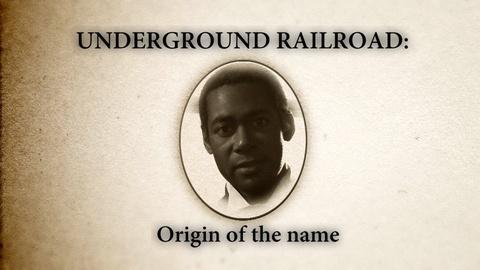 Underground Railroad: The William Still Story -- Origin of the name Underground Railroad