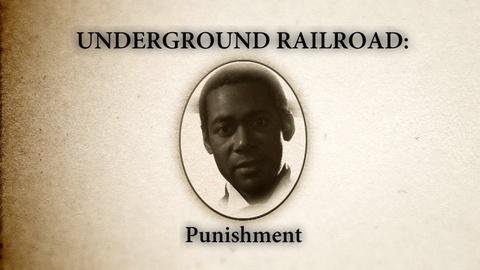 Underground Railroad: The William Still Story -- Punishment