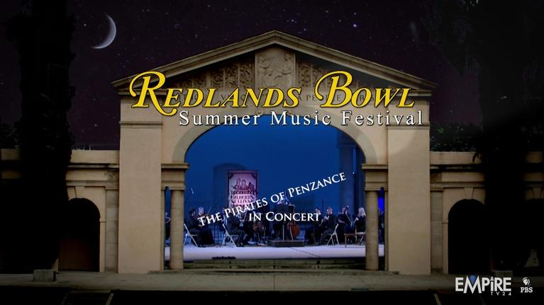 Redlands Bowl Summer Music Festival: Pirates of Penzance in Concert