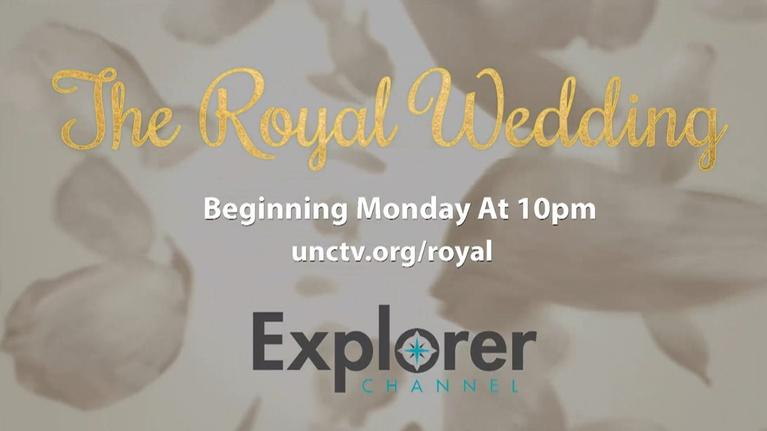 UNC-TV Presents: The Royal Wedding Explorer Channel Promo