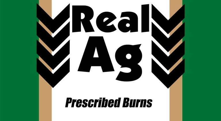 Real Ag: Real Ag Prescribed Burning Ep 804