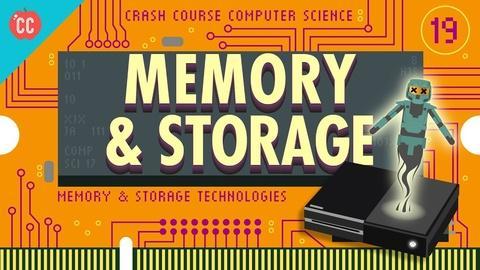 Crash Course Computer Science -- Memory & Storage: Crash Course Computer Science #19