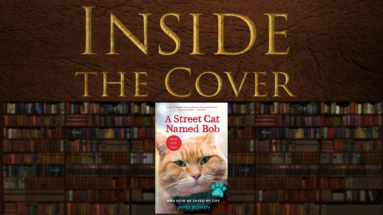 Inside the Cover: A Street Cat Named Bob