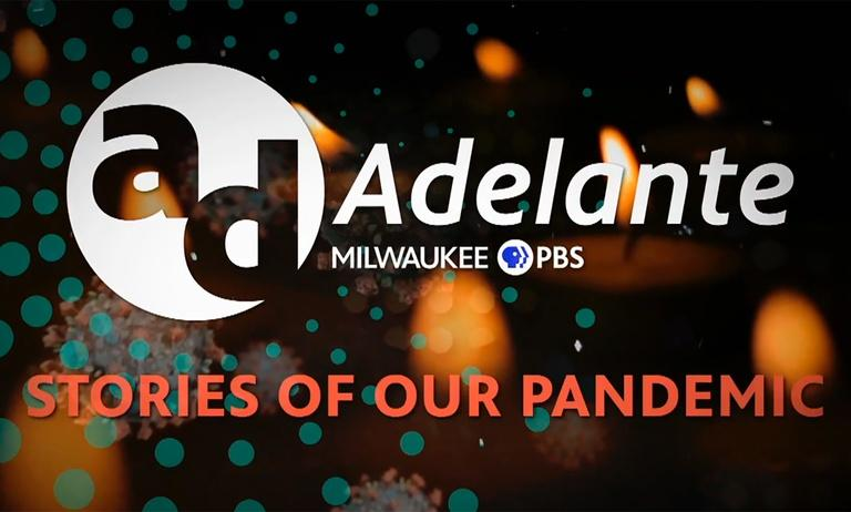 Adelante: Stories of Our Pandemic 101